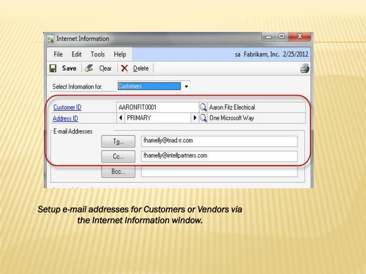 Setup e-mail addresses for Customers or Vendors via the Internet Information window.
