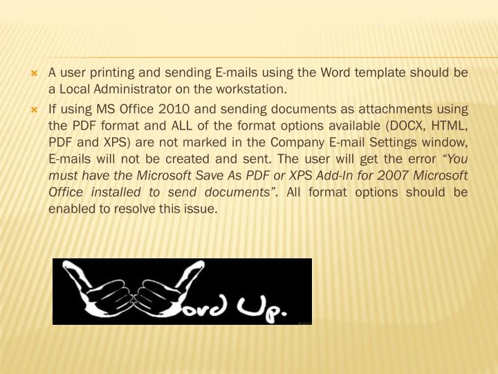 A user printing and sending E-mails using the Word template should be a Local Administrator on the workstation.