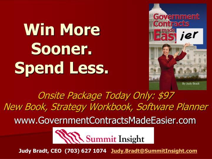 Win More Sooner. Spend Less.