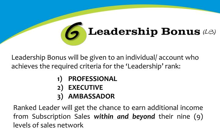 Leadership Bonus will be given to an individual/ account who achieves the required criteria for the 'Leadership' rank: