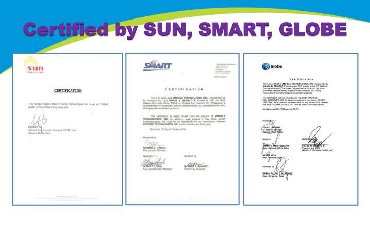 Certified by SUN, SMART, GLOBE