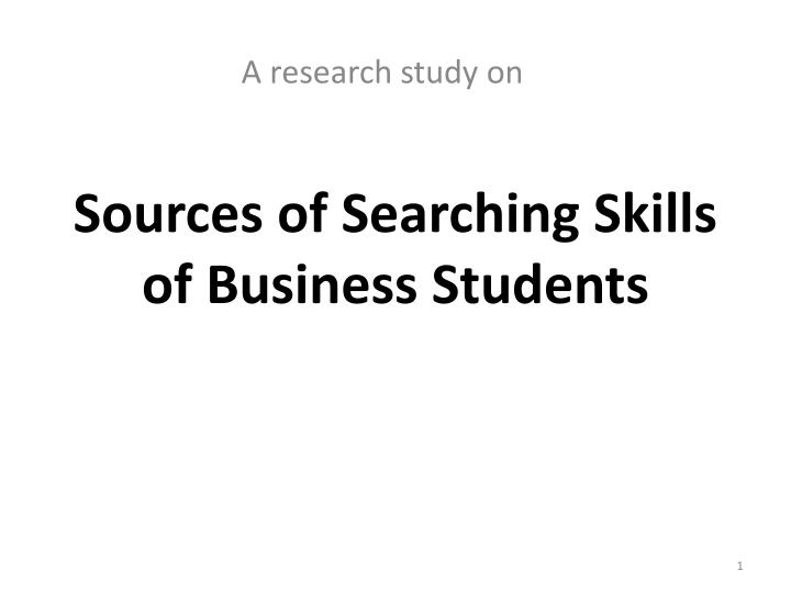 Sources of searching s kills of business students