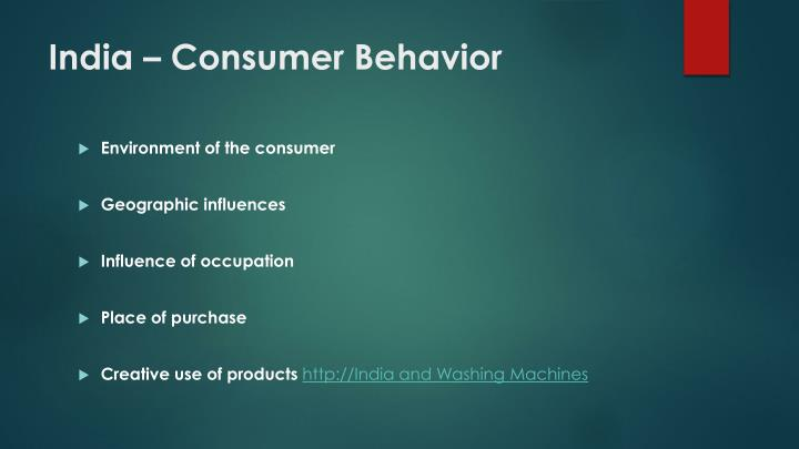 indian consumer behavior Characteristics of indian consumer 111 - authorstream presentation  the role of history and tradition in shaping the indian consumer behavior is quite unique.