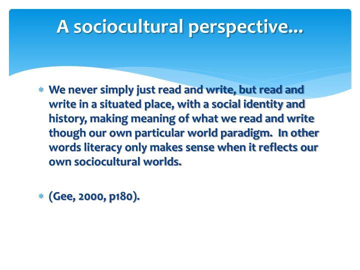 A sociocultural perspective...