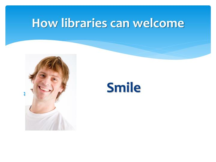 How libraries can welcome