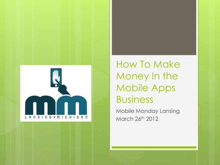 How to make money in the mobile apps business