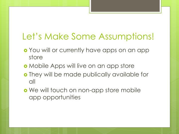 Let's Make Some Assumptions!