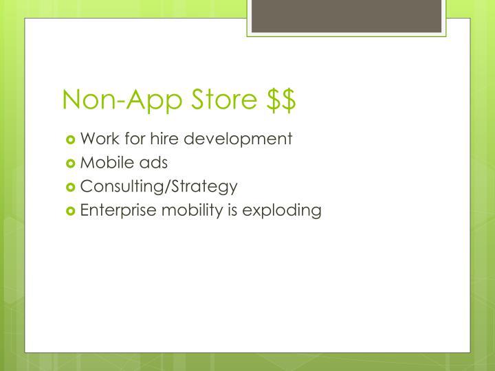 Non-App Store $$