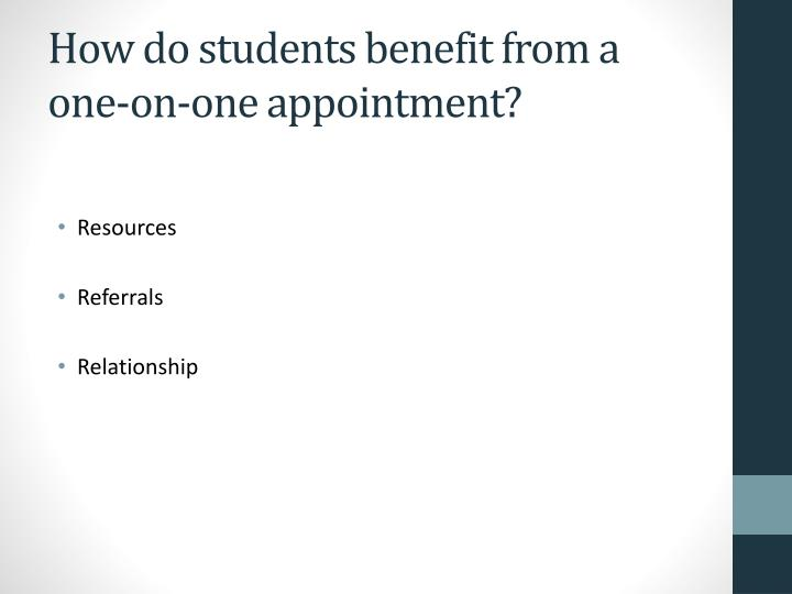 How do students benefit from a one-on-one appointment?