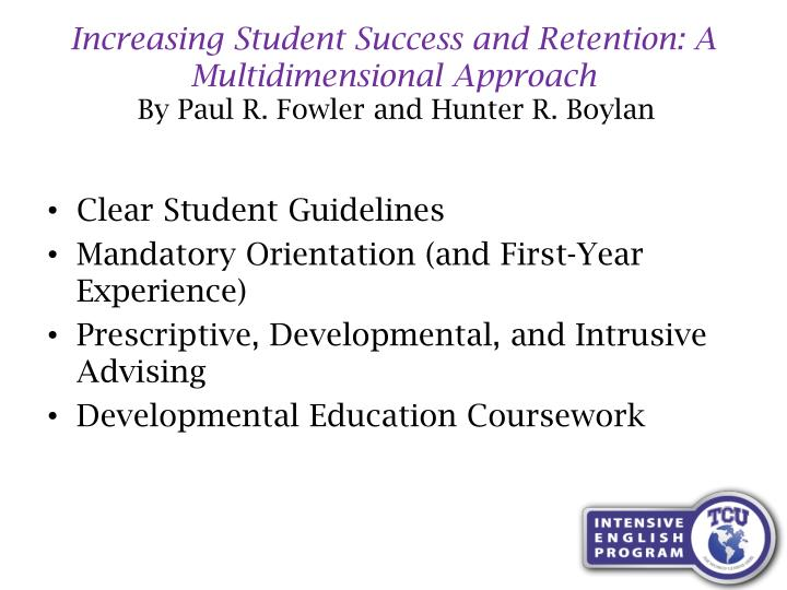 Increasing Student Success and Retention: A Multidimensional Approach