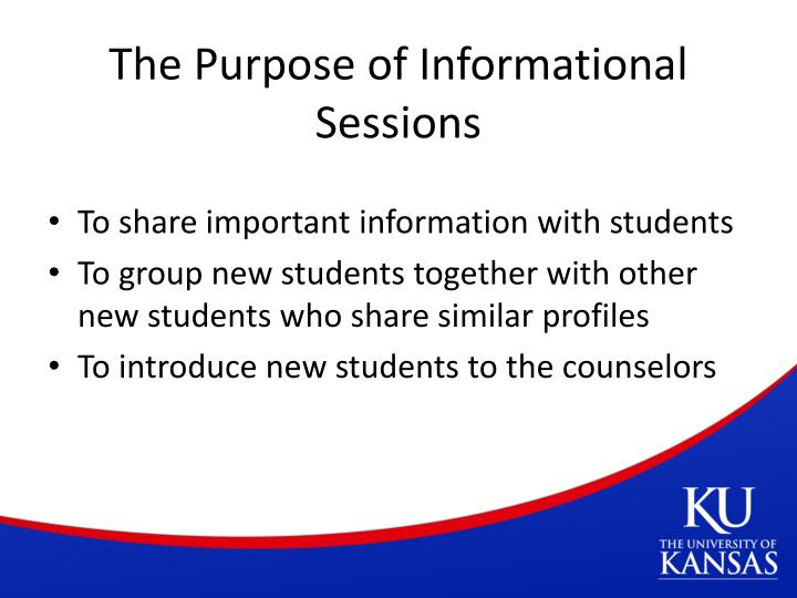 The Purpose of Informational Sessions