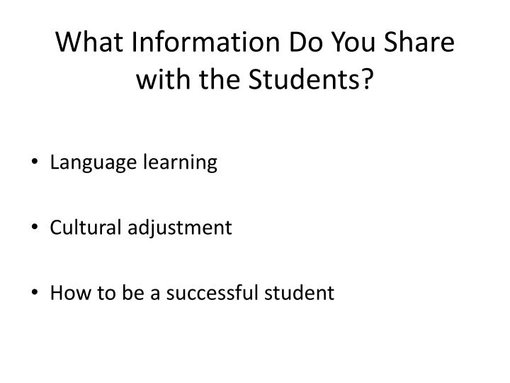 What Information Do You Share with the Students?
