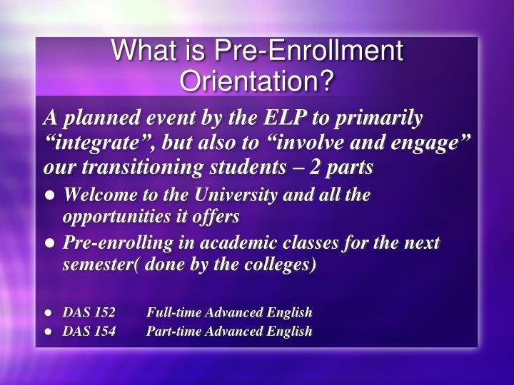 What is Pre-Enrollment Orientation?