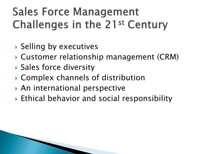 Sales Force Management Challenges in the 21