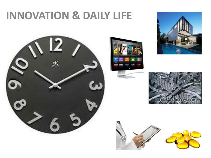 INNOVATION & DAILY LIFE
