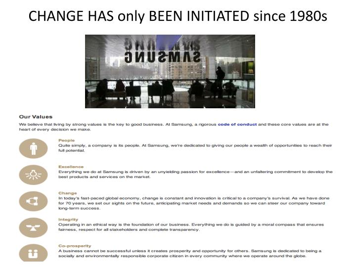 CHANGE HAS only BEEN INITIATED since 1980s