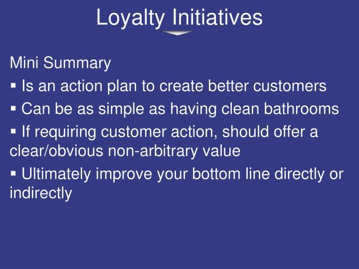 Loyalty Initiatives