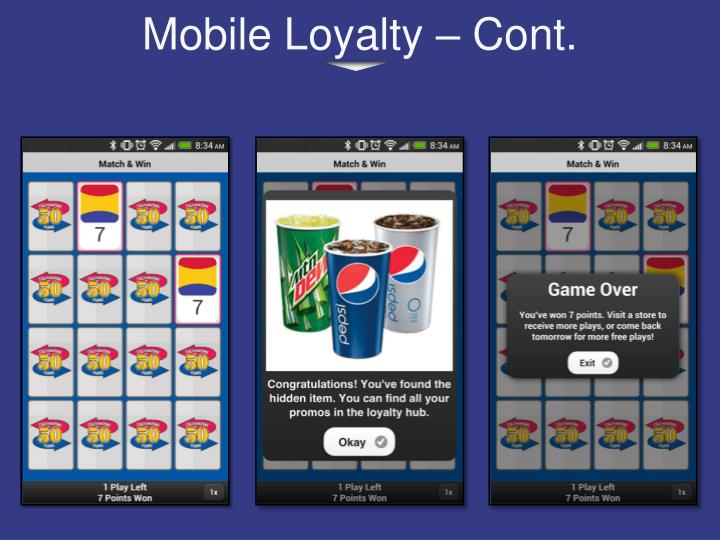 Mobile Loyalty – Cont.