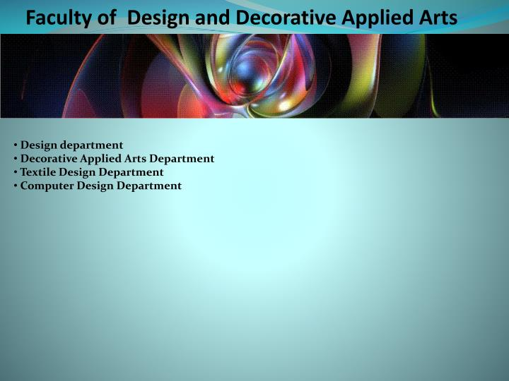 Faculty of  Design and Decorative Applied Arts
