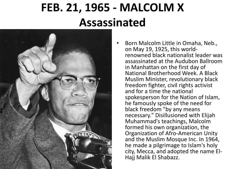 FEB. 21, 1965 - MALCOLM X Assassinated