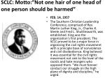 sclc motto not one hair of one head of one person should be harmed