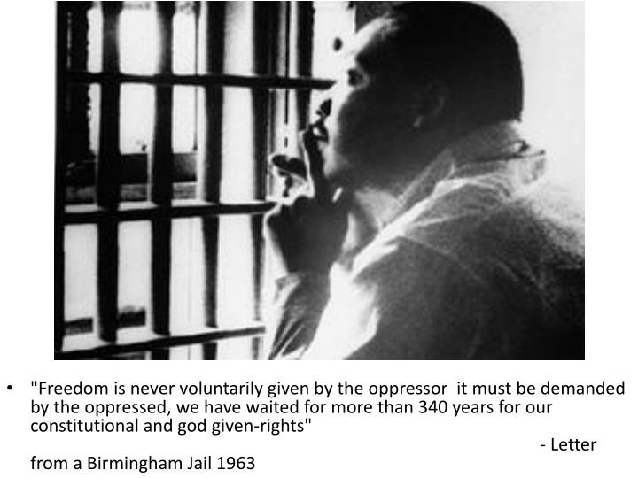 """""""Freedom is never voluntarily given by theoppressor it must be demanded by the oppressed, we have waited for more than 340 years for our constitutional and god given-rights"""""""