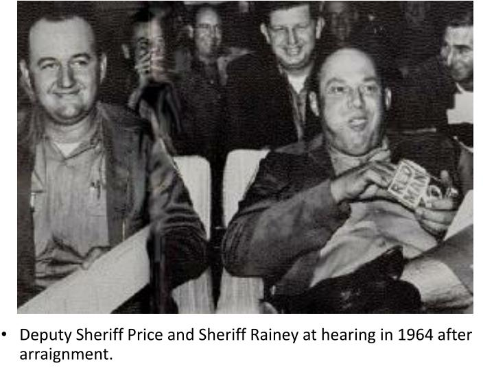 Deputy Sheriff Price and Sheriff Rainey at hearing in 1964 after arraignment.