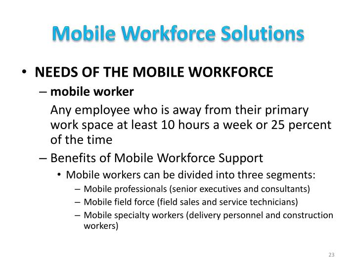 mobile computing and mobile workforce for Mobile computing technology benefits industries such as manufacturing, oil/gas production, health, public safety, security, forestry and agriculture.
