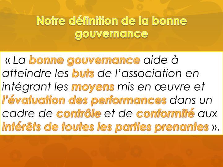 Notre définition de la bonne gouvernance