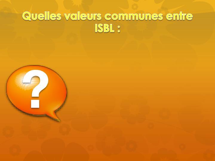 Quelles valeurs communes entre ISBL :