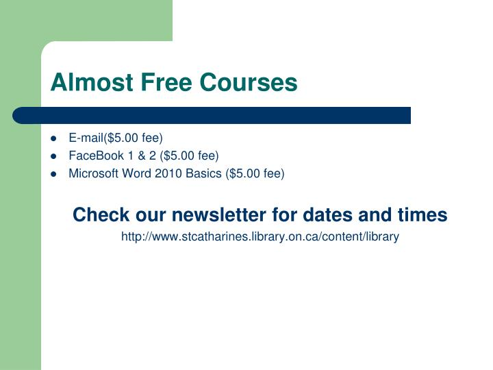 Almost Free Courses