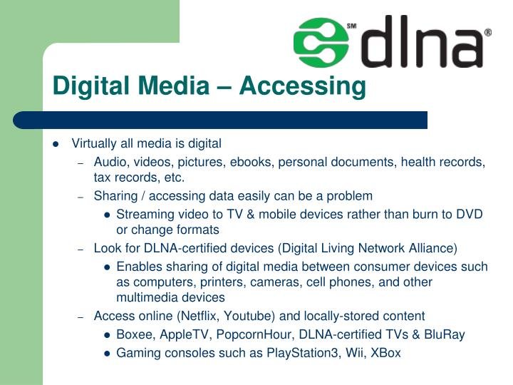 Digital Media – Accessing