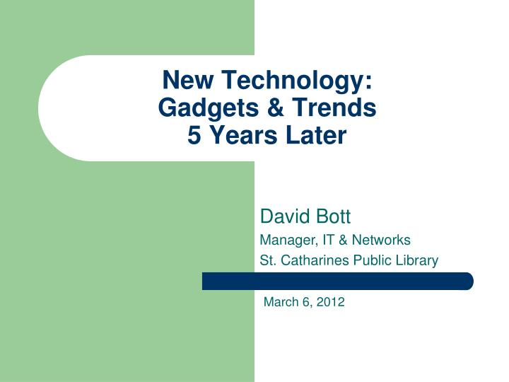 New technology gadgets trends 5 years later