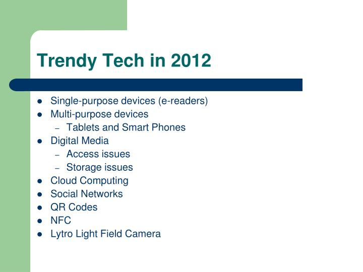 Trendy Tech in 2012