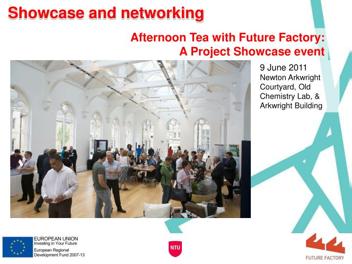 Showcase and networking