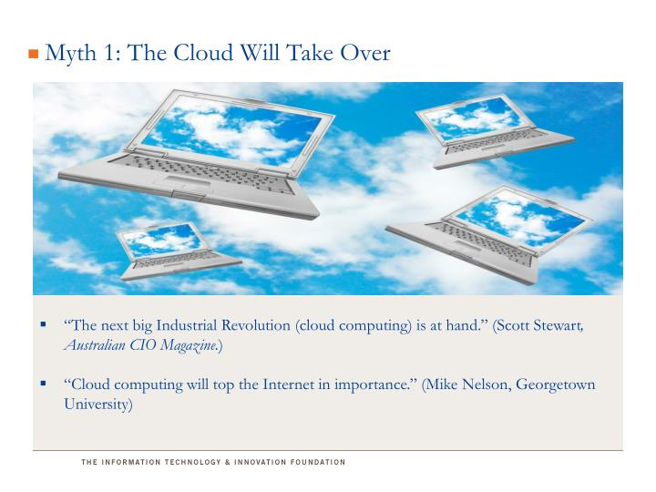 Myth 1 the cloud will take over