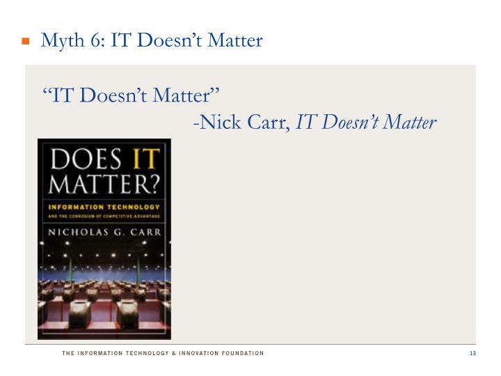 Myth 6: IT Doesn't Matter