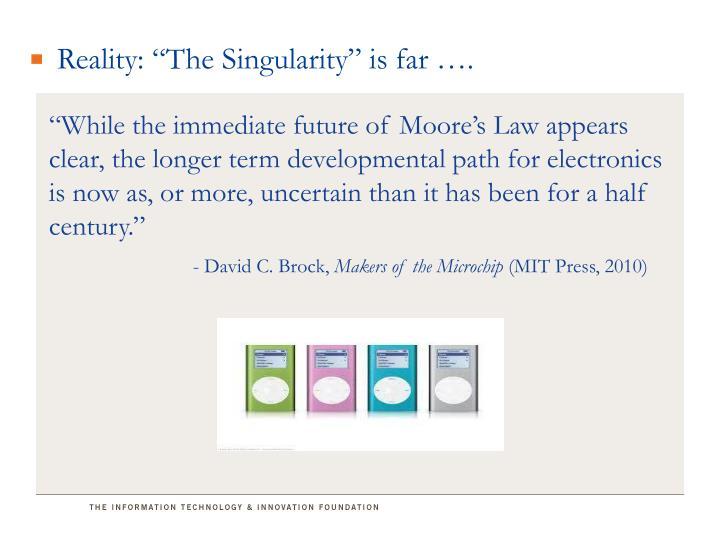 "Reality: ""The Singularity"""