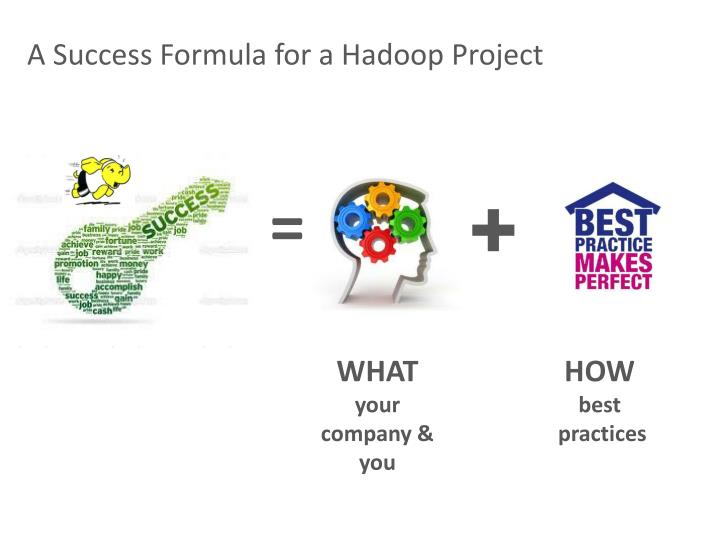 A Success Formula for a Hadoop Project