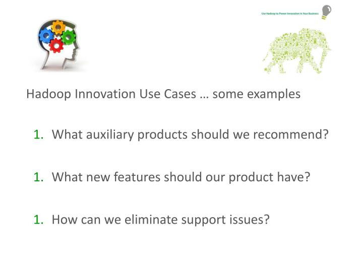 Hadoop Innovation Use Cases … some examples