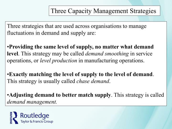 Three Capacity Management Strategies
