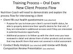 training process oral exam new client process flow