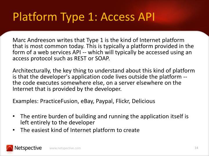 Platform Type 1: Access API