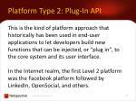platform type 2 plug in api