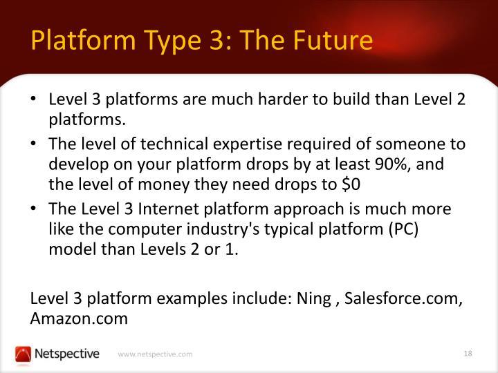 Platform Type 3: The Future