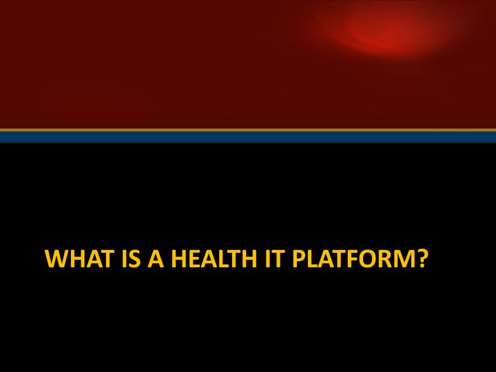 What is a Health IT Platform?