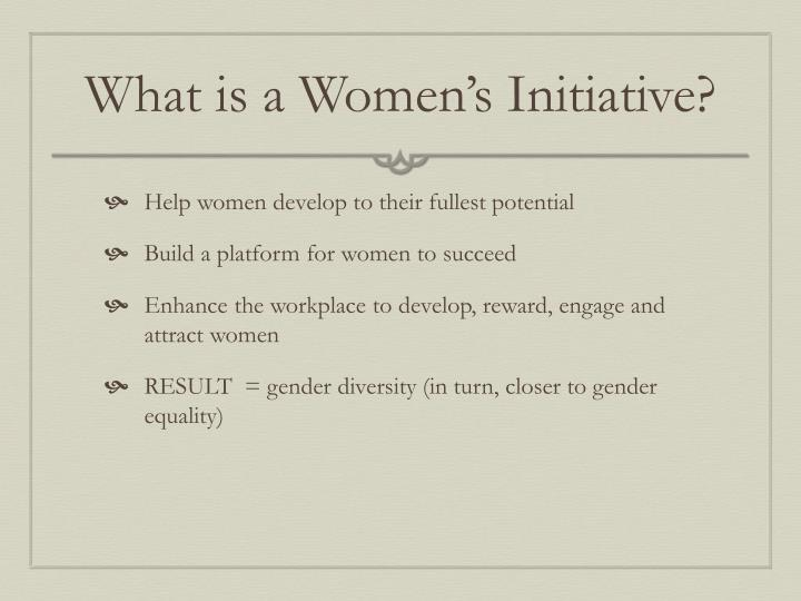 What is a Women's Initiative?