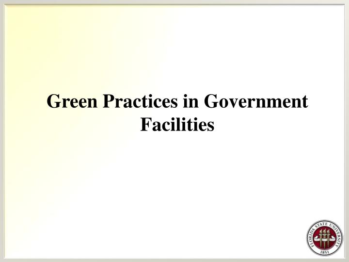 Green Practices in Government Facilities