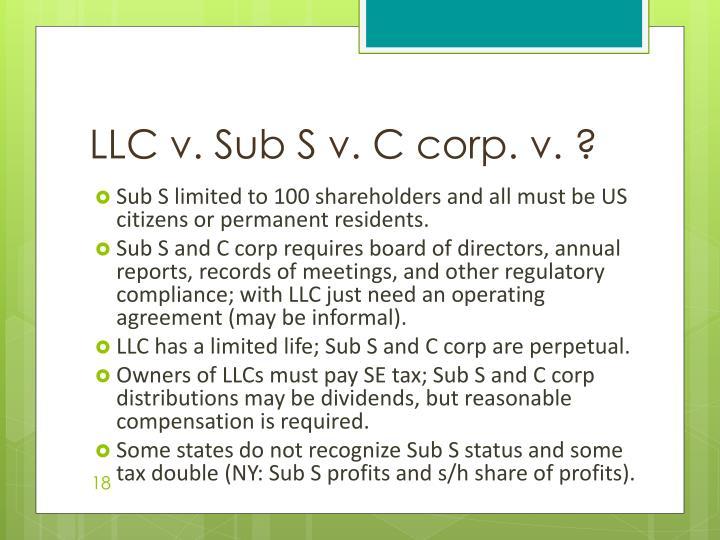 LLC v. Sub S v. C corp. v. ?