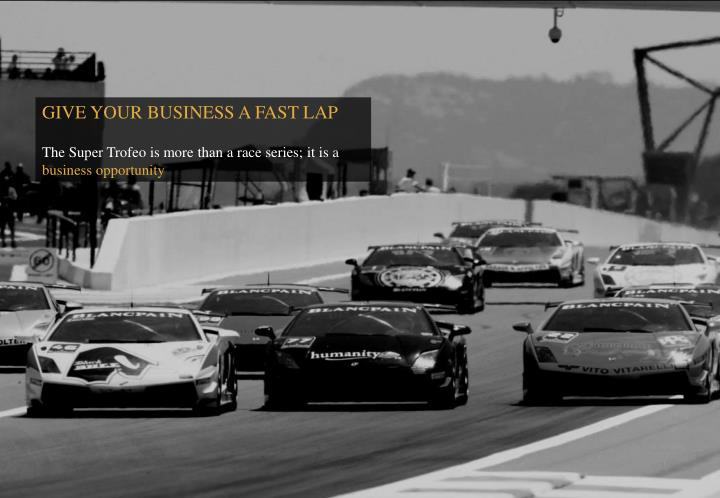 GIVE YOUR BUSINESS A FAST LAP
